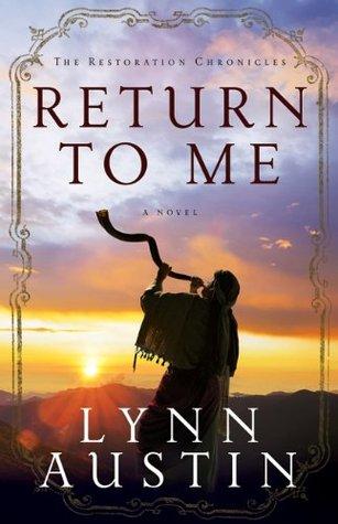 Return to me by Lynn Austin   Journey with Jill
