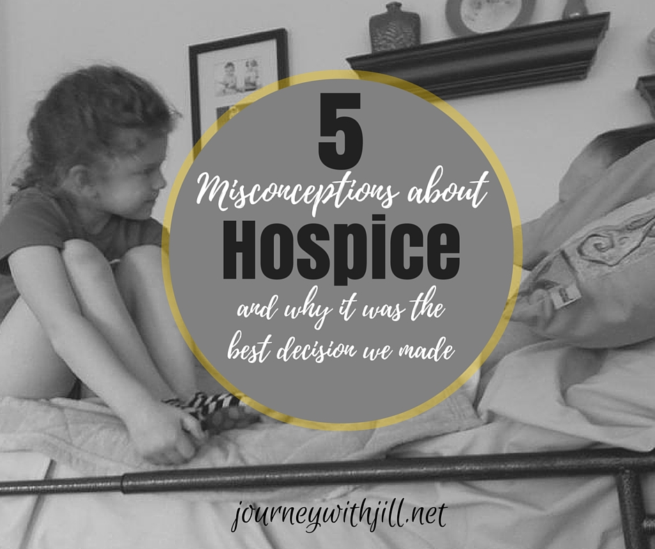 5 Misconceptions about Hospice | Journey with Jill